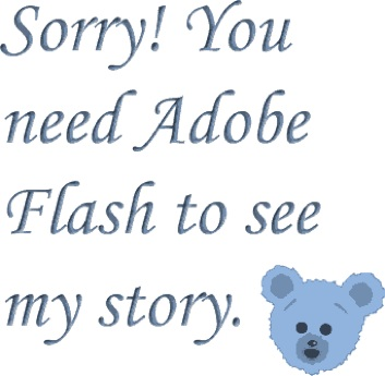 unstuffed bear story - flash required